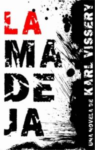 La Madeja – Karl Vissery [ePub & Kindle]
