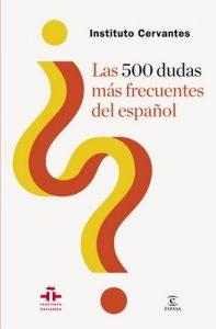 Las 500 dudas más frecuentes del español – Instituto Cervantes [ePub & Kindle]