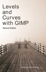 Levels and Curves with GIMP – Alberto Garcia Briz [English] [ePub & Kindle]