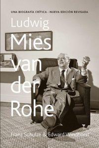 Ludwig Mies van der Rohe: Una biografía crítica – Franz Schulze, Edward Windhorst [ePub & Kindle]