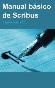 Manual Básico de Scribus – Alberto García Briz [ePub & Kindle]