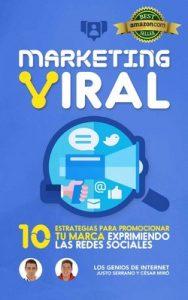Marketing Viral: 10 Estrategias Para Promocionar Tu Marca Exprimiendo Las Redes Sociales – César Miró, Justo Serrano [ePub & Kindle]