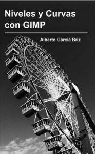 Niveles y Curvas con GIMP – Alberto García Briz [ePub & Kindle]