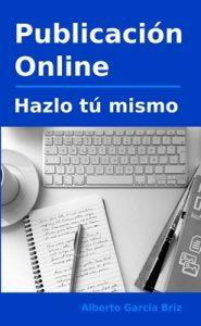 Publicación online – hazlo tú mismo – Alberto García Briz [ePub & Kindle]