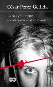 Sarna con gusto (Refranes, canciones y rastros de sangre 1) – César Pérez Gellida [ePub & Kindle]