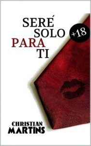 Seré solo para ti – Christian Martins [ePub & Kindle]
