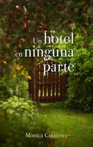 Un hotel en ninguna parte – Mónica Gutiérrez [ePub & Kindle]