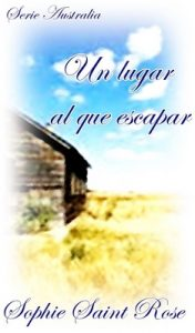 Un lugar al que escapar – Sophie Saint Rose [ePub & Kindle]