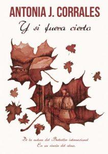 Y si fuera cierto (Edición revisada) – Antonia J. Corrales [ePub & Kindle]