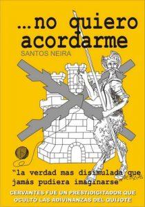 …no quiero acordarme: Cervantes, el ingenioso prestidigitador que ocultó las adivinanzas del Quijote – Pablo Neira Campillo [ePub & Kindle]