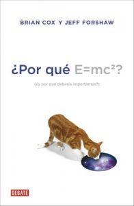 ¿Por qué E=mc2?: ¿y por qué debería importarnos? – Brian Cox [ePub & Kindle]