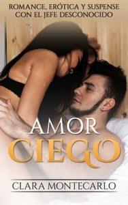 Amor ciego – Clara Montecarlo [ePub & Kindle]