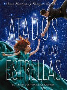 Atados a las estrellas – Amie Kaufman, Meagan Spooner [ePub & Kindle]