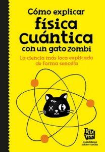 Cómo Explicar Física Cuántica Con Un Gato Zombi – Científicos sobre Ruedas Big Van [ePub & Kindle]