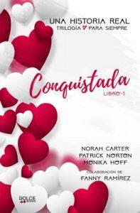 Conquistada (Trilogía Para siempre nº 1) – Norah Carter, Monika Hoff, Patrick Norton [ePub & Kindle]