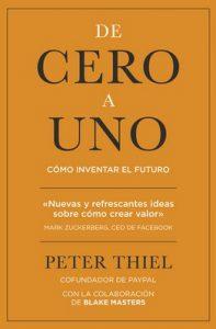 De cero a uno: Cómo inventar el futuro – Peter Thiel [ePub & Kindle]