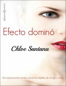 Efecto dominó – Chloe Santana [ePub & Kindle]