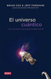 El universo cuántico: Y por qué todo lo que puede suceder, sucede – Brian Cox [ePub & Kindle]