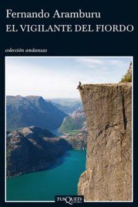 El vigilante del fiordo – Fernando Aramburu [ePub & Kindle]
