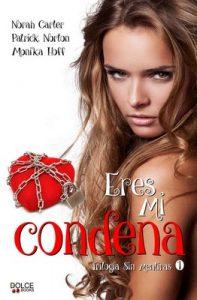 Eres mi condena (Trilogía Sin mentiras nº 1) – Norah Carter, Monika Hoff, Patrick Norton [ePub & Kindle]