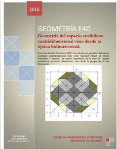 Geometría E4D: Geometría del espacio euclidiano cuatridimensional vista desde la óptica bidimensional – Carlos Martinez M. [ePub & Kindle]