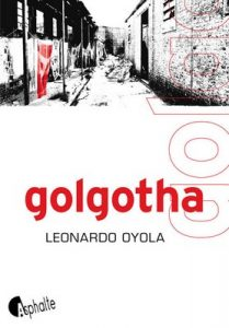 Golgotha – Leonardo Oyola [French] [ePub & Kindle]