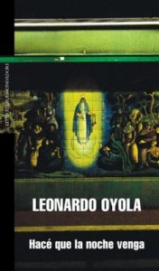 Hacé que la noche venga – Leonardo Oyola [ePub & Kindle]