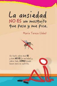 La ansiedad NO ES un mosquito que pasa y me pica – Llobet Turallas, Maria Teresa [ePub & Kindle]