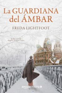 La guardiana del ámbar – Freda Lightfoot [ePub & Kindle]