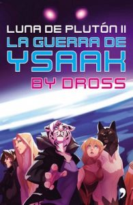 La guerra de Ysaak: Luna de Plutón II – Dross [ePub & Kindle]