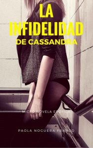 La infidelidad de Cassandra (Unitarios Eróticos nº 1) – Paola Noguera Franco [ePub & Kindle]