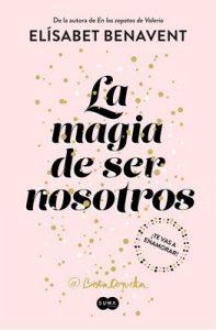 La magia de ser nosotros (Bilogía Sofía 2) – Elísabet Benavent [ePub & Kindle]