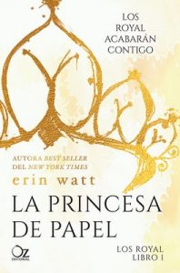 La princesa de papel (Los Royal nº 1) – Erin Watt [ePub & Kindle]