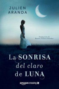 La sonrisa del claro de luna – Julien Aranda [ePub & Kindle]