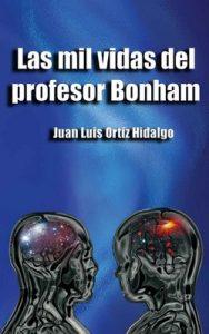 Las mil vidas del profesor Bonham – Juan Luis Ortiz Hidalgo [ePub & Kindle]