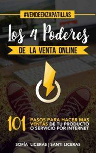 Los 4 Poderes de la Venta Online: 101 Pasos Para Hacer Más Ventas De Tu Producto o Servicio Por Internet – Santi Liceras, Sofia Liceras [ePub & Kindle]