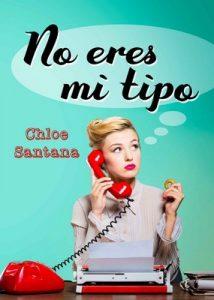 No eres mi tipo – Chloe Santana [ePub & Kindle]