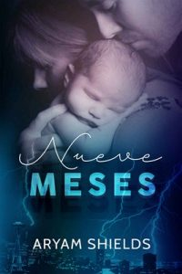 Nueve Meses – Aryam Shielsa [ePub & Kindle]
