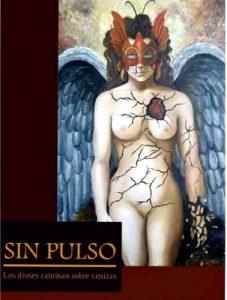 Sin pulso: Los dioses caminan sobre cenizas – José Luis Mera Córdoba [ePub & Kindle]