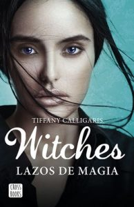 Witches. Lazos de magia Witches 1 – Tiffany Calligaris [ePub & Kindle]