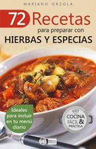 72 recetas para preparar con hierbas y especias: Ideales para incluir en tu menú diario (Colección Cocina Fácil & Práctica nº 41) – Mariano Orzola [ePub & Kindle]