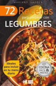 72 recetas para preparar con legumbres: Ideales para incluir en tu menú diario (Colección Cocina Fácil & Práctica nº 39) – Mariano Orzola [ePub & Kindle]