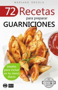 72 recetas para preparar guarniciones: Ideales para incluir en tu menú diario (Colección Cocina Fácil & Práctica nº 32) – Mariano Orzola [ePub & Kindle]