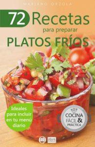 72 recetas para preparar platos fríos: Ideales para incluir en tu menú diario (Colección Cocina Fácil & Práctica nº 34) – Mariano Orzola [ePub & Kindle]
