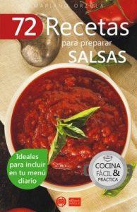 72 recetas para preparar salsas: Ideales para incluir en tu menú diario (Colección Cocina Fácil & Práctica nº 37) – Mariano Orzola [ePub & Kindle]