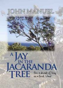 A Jay in the Jacaranda Tree: Over a decade of living on a Greek island – John Manuel [English] [ePub & Kindle]