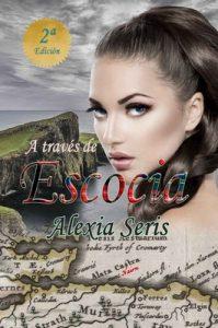 A través de Escocia (Highlands nº 1) – Alexia Seris [ePub & Kindle]