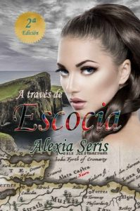 A través de Escocia (Highlands nº 1) – Alexia Seris [ePub & Kindle]