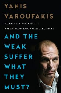 And the Weak Suffer What They Must?: Europe's Crisis and America's Economic Future – Yanis Varoufakis [ePub & Kindle] [English]