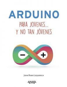 Arduino para jóvenes y no tan jóvenes (Títulos Especiales) – Joan Ribas Lequerica [ePub & Kindle]